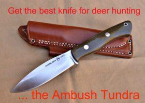 ambush tundra, best deer hunting knife
